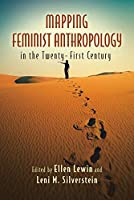 Mapping Feminist Anthropology in the Twenty-First Century by Unknown(2016-07-07)