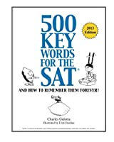 500 Key Words for the Sat: And How to Remember Them Forever