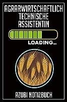 Agrarwirtschaftlich Technische Assistentin Loading… Azubi Notizbuch: 120 Seiten Liniert im Format A5 (6x9 Zoll) mit Soft Cover Glaenzend.