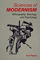 Sciences of Modernism: Ethnography, Sexology, and Psychology