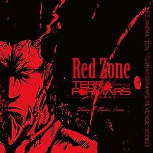 """Red Zone~THE ANIMATION """"TERRAFORMARS REVENGE"""" SONGS"""
