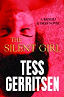 The Silent Girl: A Rizzoli & Isles Novel (Center Point Platinum Mystery)