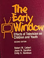 Early Window: Effects of Television on Children and Youth (General Psychology)