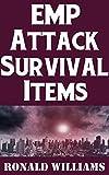 アウトドア用品 EMP Attack Survival Items: The Ultimate Guide On How To Build A Highly Effective Survival Kit That Will Allow You To Survive An EMP Attack (English Edition)