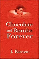 Chocolate and Bombs Forever Paperback
