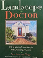 Landscape Doctor: Do-It-Yourself Remedies for Home Planting Problems