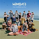 This Modern Glitch by The Wombats (2011-05-03)