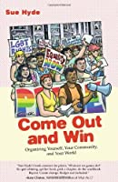 Come Out and Win: Organizing Yourself Your Community and Your World (Queer Action) [並行輸入品]