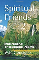 Spiritual Friends 2: Inspirational Therapeutic Poems