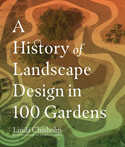 The History of Landscape Design in 100 Gardens (English Edition)