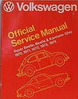 Volkswagen: Beetle, Super Beetle, Karmann Ghia;: Official service manual type 1, 1970, 1971, 1972, 1973, 1974