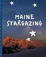 Maine Stargazing: Backyard Night Sky Astronomer Notebook | Lunar Moon | Outer Space Observations | Stars | Stargazing | Telescope | Backyard Galaxy | Cosmic Star watching