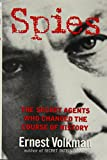 Spies: The Secret Agents Who Changed The Course Of History (English Edition) 画像