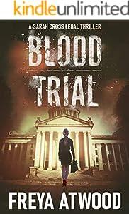 Blood Trial: A Legal Thriller (Sarah Cross Legal Thriller Series Book 1) (English Edition)