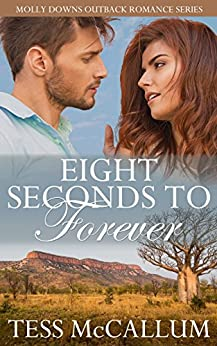 Eight Seconds To Forever: Molly Downs Outback Romance Series by [McCallum, Tess]