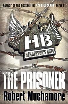 The Prisoner: Book 5 (Henderson's Boys) by [Muchamore, Robert]