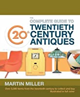 Complete Guide to 20th Century Antiques