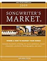 2009 Songwriter's Market: Where and How to Market Your Songs