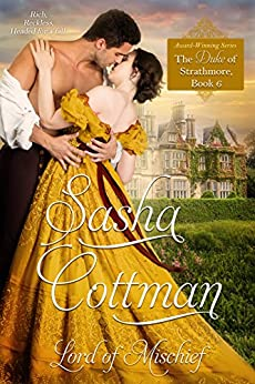 Lord of Mischief (The Duke of Strathmore Book 6) by [Cottman, Sasha]