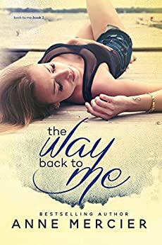 The Way Back To Me (The Way Book 1) by [Mercier, Anne]