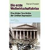 Die erste Weltwirtschaftskrise: Eine kleine Geschichte der grossen Depression