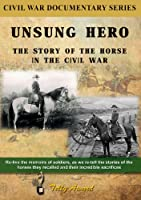 Unsung Hero: The Horse in the Civil War [DVD] [Import]