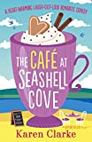The Cafe at Seashell Cove: A heartwarming laugh out loud romantic comedy (English Edition)