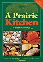 A Prairie Kitchen: Recipes, Poems and Colorful Stories from the Prairie Farmer Magazine, 1841-1900