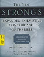 The New Strong's Expanded Exhaustive Concordance of the Bible, Supersaver by James Strong(2010-04-12)
