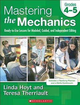 Mastering the Mechanics: Grades 4–5 by [Hoyt, Linda, Therriault, Teresa]