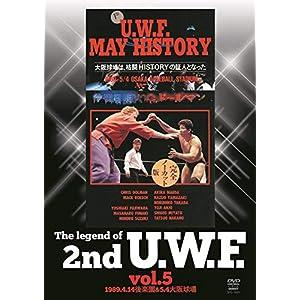 The Legend of 2nd U.W.F. vol.5 1989.4.14後楽園&5.4大阪球場 [DVD]