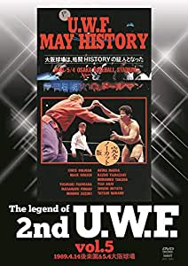 The Legend of 2nd U.W.F. vol.5 1989.4.14後楽園&5.4大阪球場 [DVD]