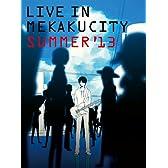 ライブインメカクシティ SUMMER'13(通常盤) [Blu-ray]