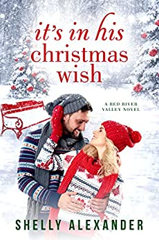It's In His Christmas Wish (A Red River Valley Novel Book 7) by [Alexander, Shelly]