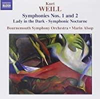 Kurt Weill: Symphonies Nos. 1 & 2; Lady in the Dark - Symphonic Nocturne (2006-08-01)