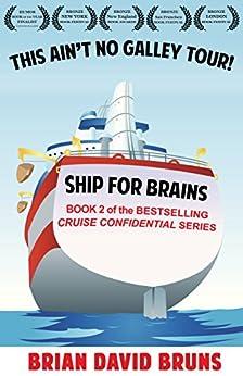 Ship for Brains: Cruise Confidential 2 by [Bruns, Brian David]