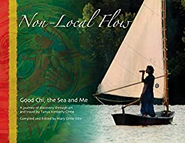 Non-Local Flow: Good Chi, The Sea and Me: A Journey of Discovery Through Art and Travel by [Orme, Tanya]