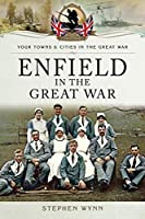 Enfield in the Great War (Your Towns & Cities in the Great War)