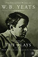 The Plays (The Collected Works of W.B. Yeats)