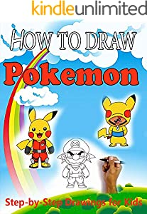 How to Draw Pokemons Characters for kids : Step-by-Step Drawings for Kids and People! (English Edition)