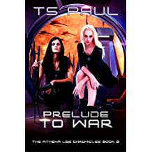 Prelude to War (Athena Lee Chronicles Book 9)