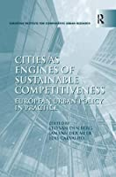 Cities as Engines of Sustainable Competitiveness: European Urban Policy in Practice (EURICUR (European Institute for Comparative Urban Research))