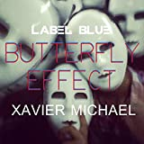 Butterfly Effect - Xavier Michael