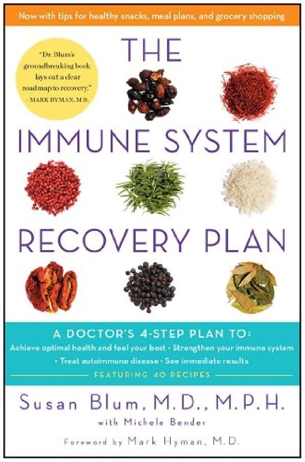 コンテストそう核The Immune System Recovery Plan: A Doctor's 4-Step Plan To: Achieve Optimal Health and Feel Your Best, Strengthen Your Immune System, Treat Autoimmune Disease, and See Immediate Results