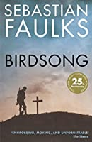 Birdsong: The Novel of the First World War (Centenary Edition)