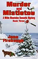 Murder and Mistletoe (White Mountains Romantic Mysteries)
