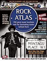 Rock Atlas: 700 Great Music Locations and the Fascinating Stories Behind Them by David Roberts(2012-12-04)