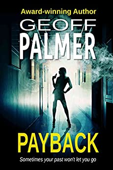 Payback: A vengeance thriller set in America and Thailand.: Sometimes your past won't let you go by [Palmer, Geoff]