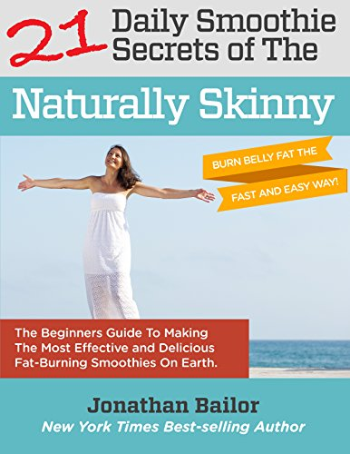 Download 21 Smoothie Secrets of The Naturally Skinny (English Edition) B01LRGZEKG