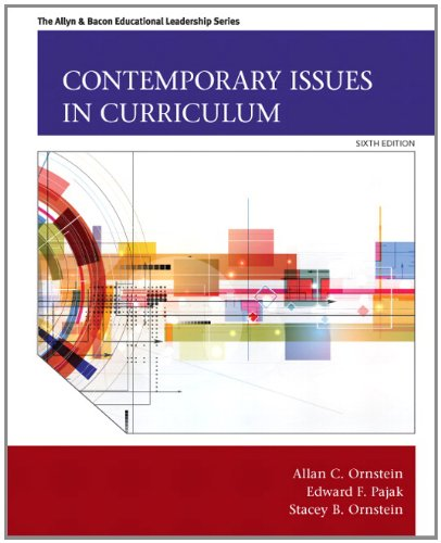 Download Contemporary Issues in Curriculum (6th Edition) (Allyn & Bacon Educational Leadership) 0133259978